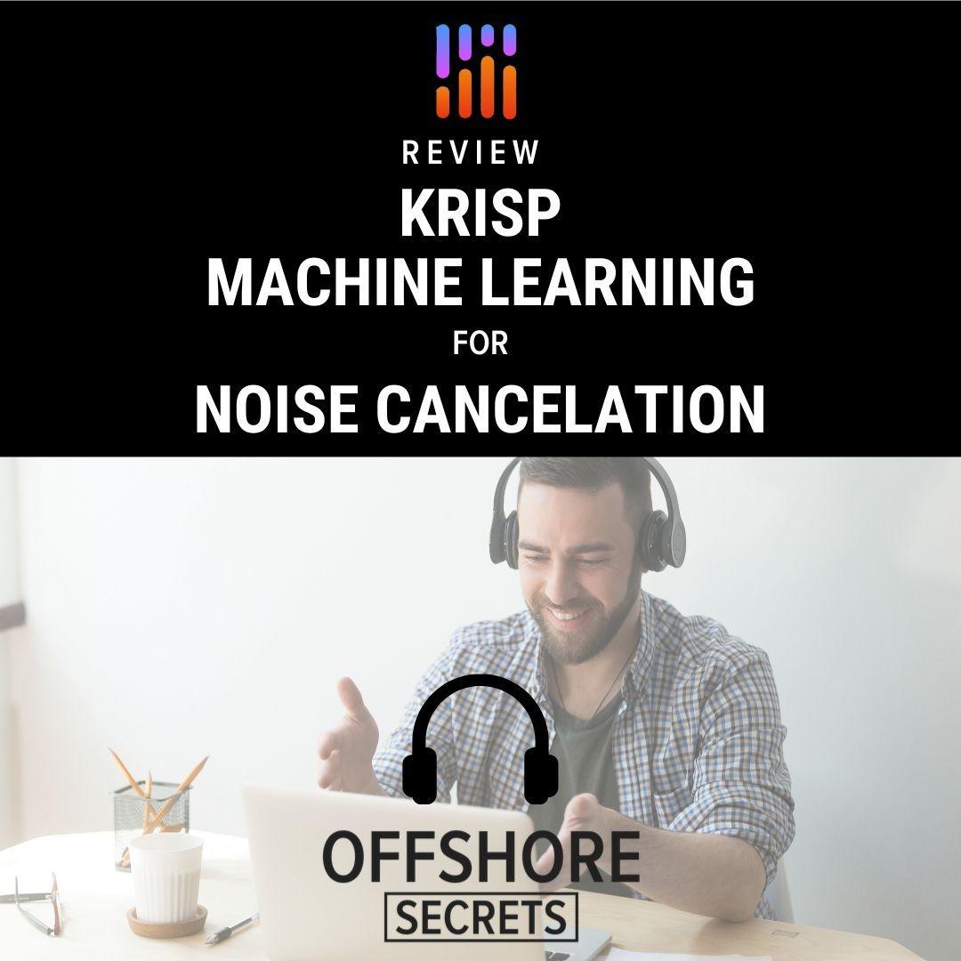 Review-Krisp-Ai-Machine-Learning-Noise-Cancelation